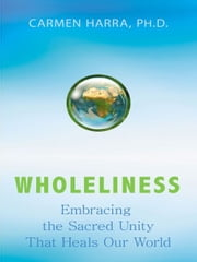 Wholeliness ebook by Carmen Harra