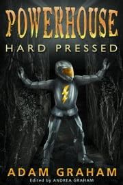 Powerhouse Hard Pressed ebook by Adam Graham