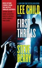 First Thrills: Volume 3 - Short Stories ebook by Lee Child, Jeffery Deaver, Karin Slaughter,...