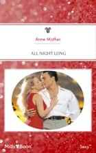 All Night Long ebook by Anne Mather