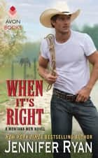 When It's Right - A Montana Men Novel ebook by Jennifer Ryan