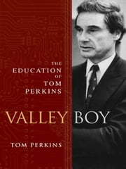 Valley Boy - The Education of Tom Perkins ebook by Tom Perkins