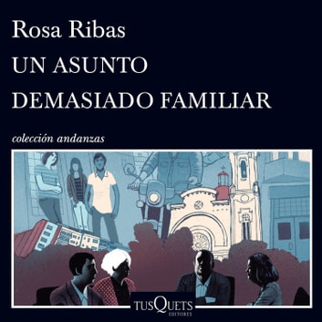 Un asunto demasiado familiar audiobook by Rosa Ribas