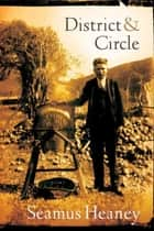 District and Circle - Poems eBook by Seamus Heaney