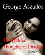 The Hidden Thoughts of Dracula - A Bloody Pocket-book ebook by George Asztalos