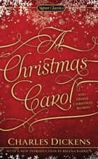A Christmas Carol and Other Christmas Stories ebook by Charles Dickens, Gerald Charles Dickens, Regina Barrecca