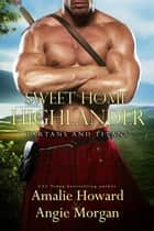 Sweet Home Highlander ebook by Amalie Howard, Angie Morgan