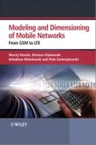 Modelling and Dimensioning of Mobile Wireless Networks - From GSM to LTE ebook by Maciej Stasiak, Mariusz Glabowski, Arkadiusz Wisniewski,...