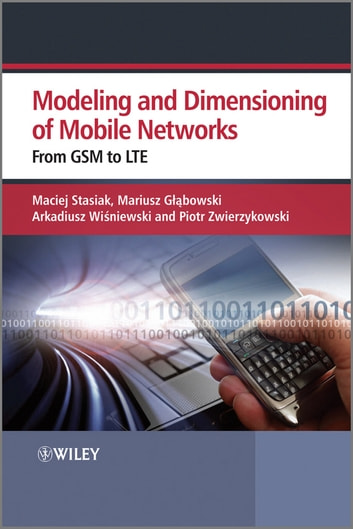 Modelling and Dimensioning of Mobile Wireless Networks - From GSM to LTE ebook by Maciej Stasiak,Mariusz Glabowski,Arkadiusz Wisniewski,Piotr Zwierzykowski