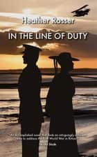 In the Line of Duty ebook by Heather Rosser