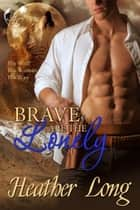 Brave are the Lonely ebook by Heather Long