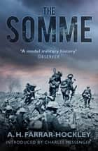 The Somme ebook by A.H. Farrar-Hockley, Charles Messenger