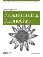 20 Recipes for Programming PhoneGap ebook by Jamie Munro