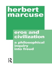 Eros and Civilization ebook by Herbert Marcuse