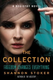 The Collection - A Registry Novel ebook by Shannon Stoker