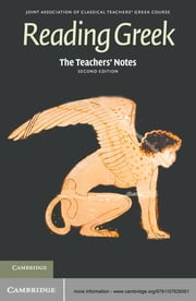 The Teachers' Notes to Reading Greek ebook by Joint Association of Classical Teachers