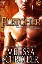 Fletcher ebook by Melissa Schroeder