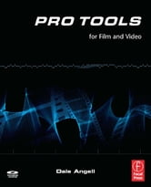 Pro Tools for Film and Video ebook by Dale Angell