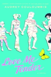 Love Me Tender ebook by Audrey Couloumbis