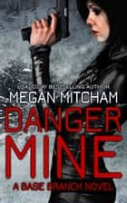 Danger Mine ebook by Megan Mitcham