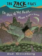 Zack Files 06: I'm out of My Body...Please Leave a Message ebook by Dan Greenburg,Jack E. Davis