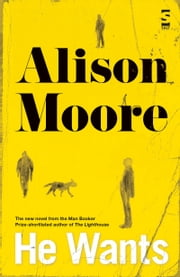 He Wants ebook by Alison Moore