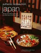 Authentic Recipes from Japan ebook by Takayuki Kosaki, Walter Wagner, Heinz Von Holzen