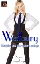 Westbury: Discipline and bare-bottom spankings ebook by Sara Rawlings