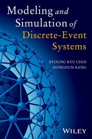 Modeling and Simulation of Discrete Event Systems ebook by DongHun Kang,Byoung Kyu Choi