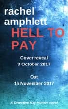 Hell to Pay - A Detective Kay Hunter novel ebook by Rachel Amphlett
