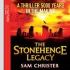 The Stonehenge Legacy audiobook by Sam Christer