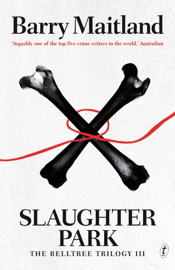 Slaughter Park - The Belltree Trilogy, Book Three ebook by Barry Maitland