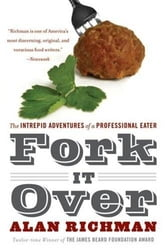 Fork It Over - The Intrepid Adventures of a Professional Eater ebook by Alan Richman