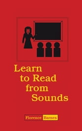 Learn to Read From Sounds ebook by Florence Barnes