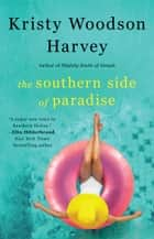 The Southern Side of Paradise ebook by Kristy Woodson Harvey