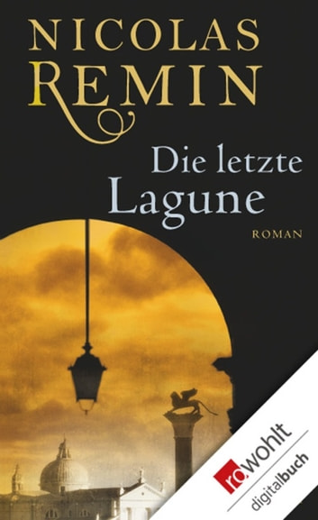 Die letzte Lagune - Commissario Trons sechster Fall ebook by Nicolas Remin