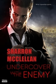Undercover With the Enemy ebook by Sharron McClellan