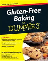Gluten-Free Baking For Dummies ebook by McFadden Layton ,Linda Larsen