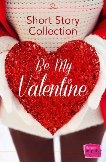 Be My Valentine: Short Story Collection ebook by Teresa F. Morgan,Nikki Moore,Brigid Coady