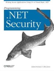 Programming .NET Security ebook by Adam Freeman,Allen Jones