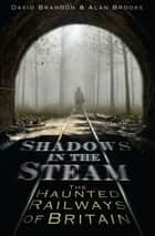 Shadows in the Steam ebook by David Brandon,Alan Brooke