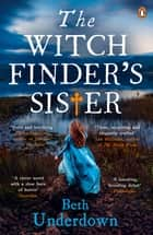 The Witchfinder's Sister ebook by Beth Underdown