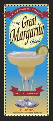 The Great Margarita Book - A Handbook with Recipes ebook by Al Lucero,Robert Redford