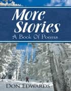 More Stories: A Book of Poems ebook by Don Edwards