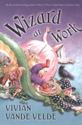 Wizard at Work ebook by Vivian Vande Velde