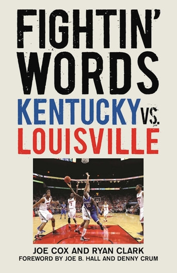 Fightin' Words - Kentucky vs. Louisville ebook by Joe Cox,Ryan Clark