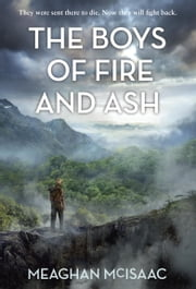 The Boys of Fire and Ash ebook by Meaghan McIsaac