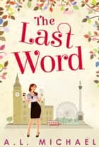 The Last Word ebook by A. L. Michael