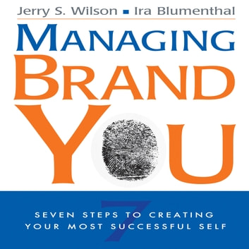 Managing Brand You - 7 Steps to Creating Your Most Successful Self audiobook by Ira Blumenthal,Jerry S. Wilson