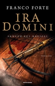 Ira Domini - Sangue sui Navigli ebook by Franco Forte